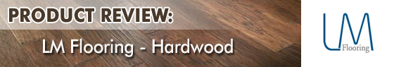 LM Hardwood Flooring Product Review