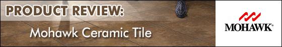Product Review Mohawk Ceramic Tile